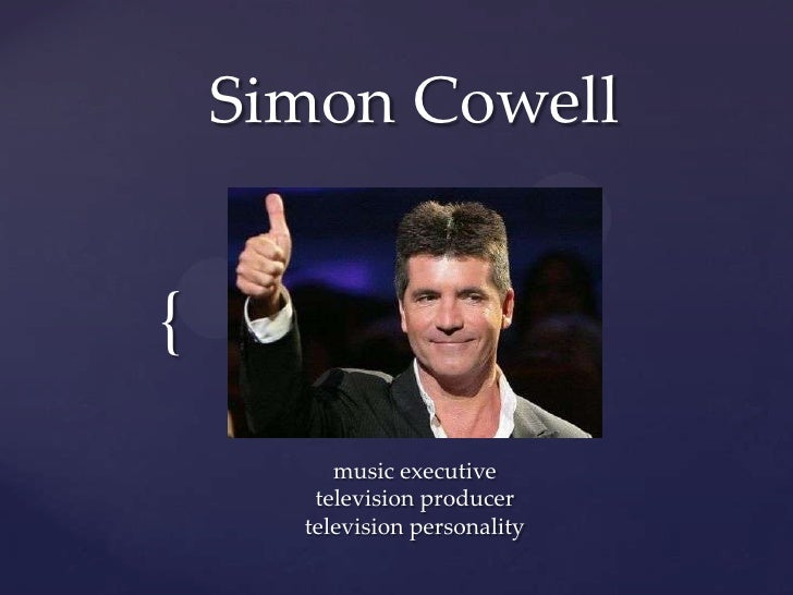 Simon Cowell<br />music executivetelevision producertelevision personality<br />