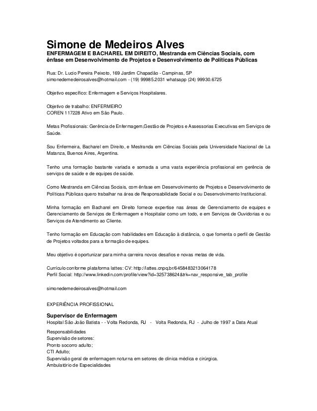Simone de Medeiros Alves ENFERMAGEM E BACHAREL EM DIREITO, Mestranda em Ciências Sociais, com ênfase em Desenvolvimento de...