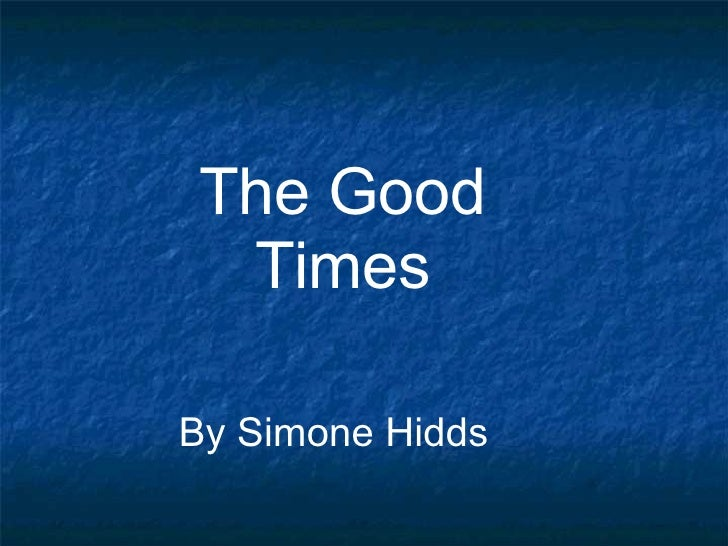 The Good Times By Simone Hidds