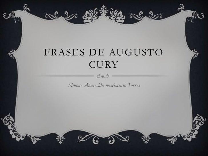 FRASES DE AUGUSTO       CURY   Simone Aparecida nascimento Torres