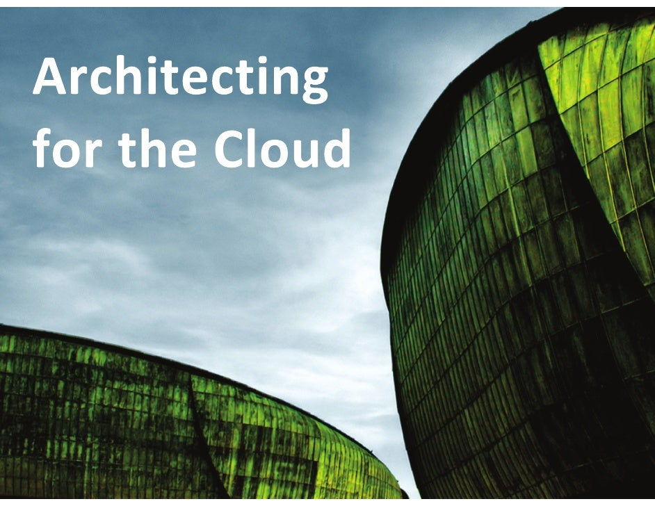 Architecting for the Cloud