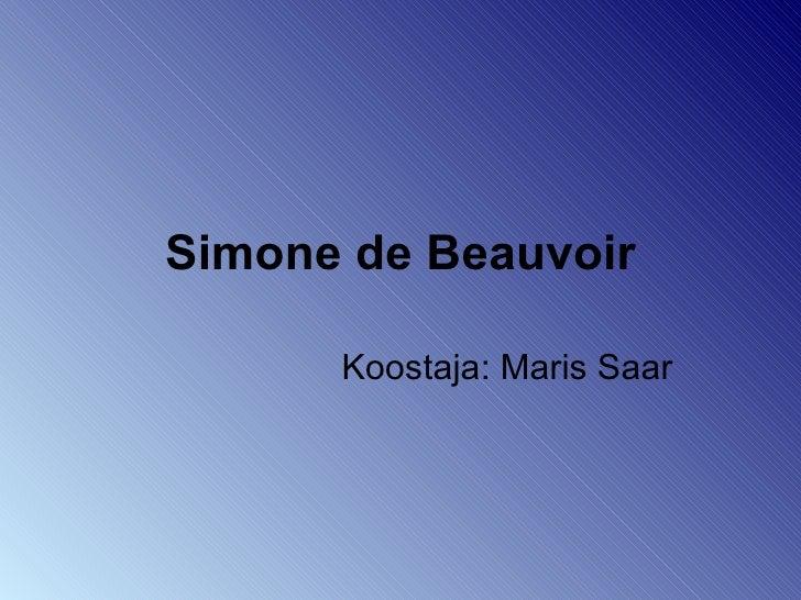 Simone de Beauvoir Koostaja: Maris Saar