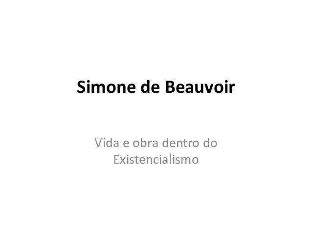Simone de Beauvoir Vida e obra dentro do Existencialismo