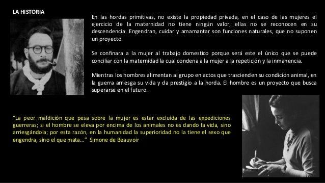 LA HISTORIA En las hordas primitivas, no existe la propiedad privada, en el caso de las mujeres el ejercicio de la materni...