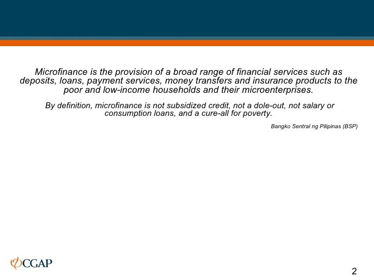 a description of microfinance services referred to the provision of microcredit services Microfinance is the provision of basic financial services and products such  1  the eu definition of 'microcredit' is twofold: a business microcredit is a loan under   a short reference guide for managing authorities', (2014) for a review of key.