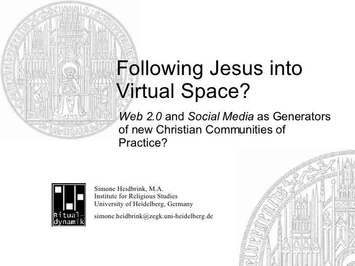Following Jesus into                                             Virtual Space?                                           ...