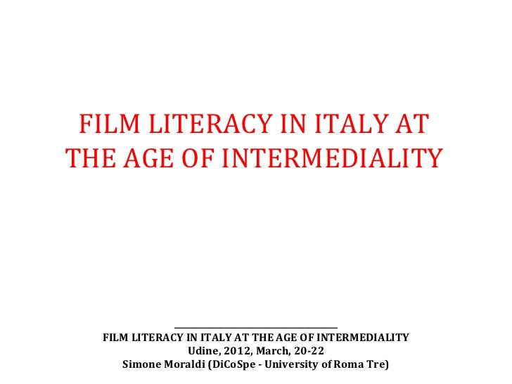 FILM LITERACY IN ITALY ATTHE AGE OF INTERMEDIALITY              _______________________________________  FILM LITERACY IN ...