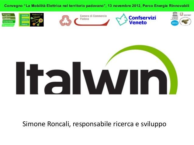 """Convegno """"La Mobilità Elettrica nel territorio padovano"""", 13 novembre 2012, Parco Energie Rinnovabili         Simone Ronca..."""