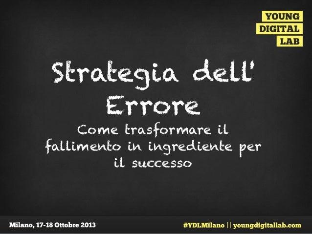 Strategia dell' Errore Come trasformare il fallimento in ingrediente per il successo