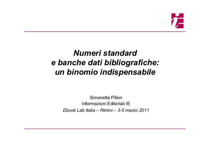 Numeri standard                     e banche dati bibliografiche:                      un binomio indispensabile          ...