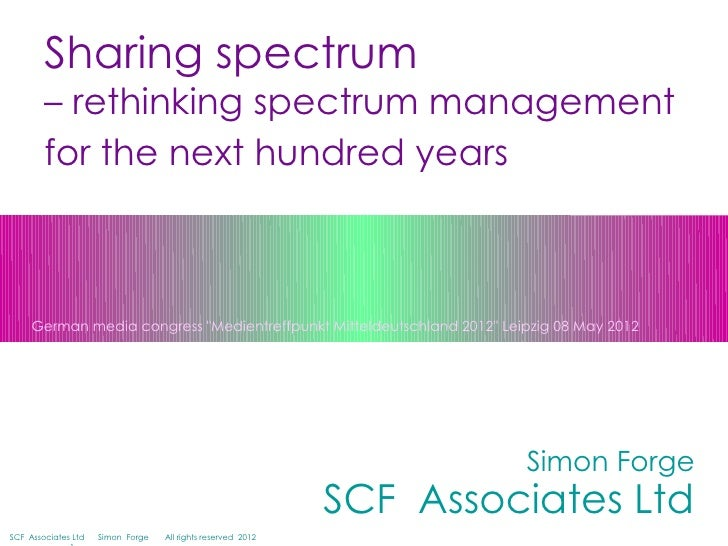 "Sharing spectrum        – rethinking spectrum management        for the next hundred years     German media congress ""Medi..."