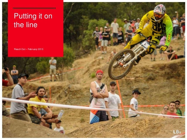 Putting it onthe lineReach Out – February 2013