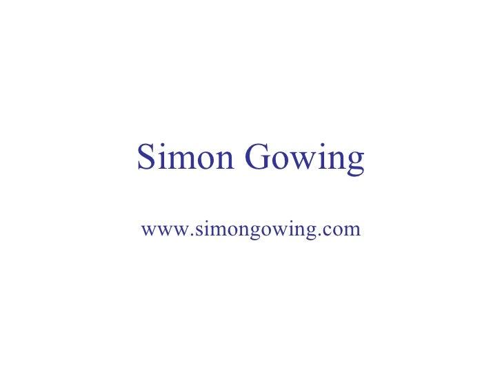Simon Gowing www.simongowing.com