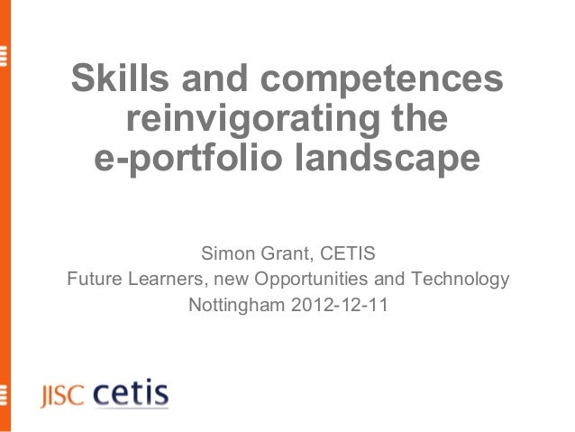 Skills and competences   reinvigorating the e-portfolio landscape               Simon Grant, CETISFuture Learners, new Opp...