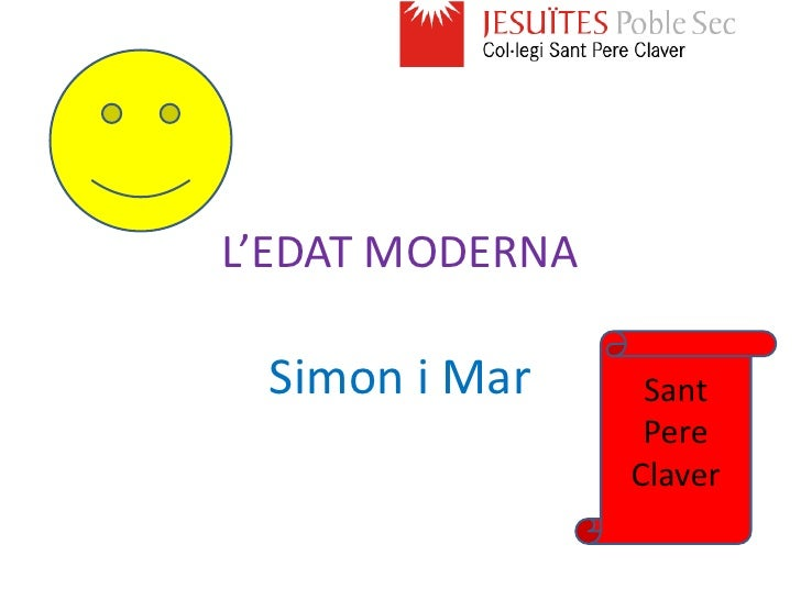 L'EDAT MODERNA Simon i Mar      Sant                  Pere                 Claver