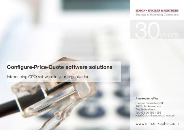 www.simon-kucher.com Introducing CPQ software in your organization Configure-Price-Quote software solutions Amsterdam offi...
