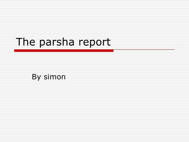 The parsha report By simon