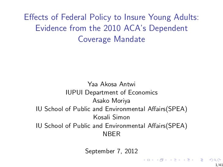Effects of Federal Policy to Insure Young Adults:  Evidence from the 2010 ACA's Dependent              Coverage Mandate    ...