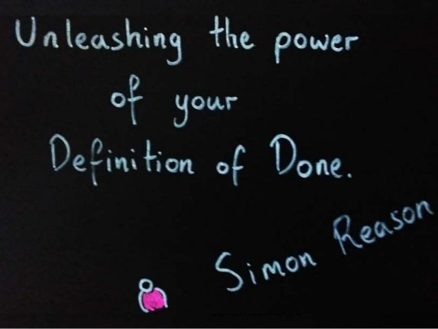Simon Reason - Unleashing the power of your definition of done