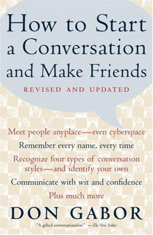 How to Start aConversation                    and Make    Friends          Don Gabor                 illustrated by Mary P...