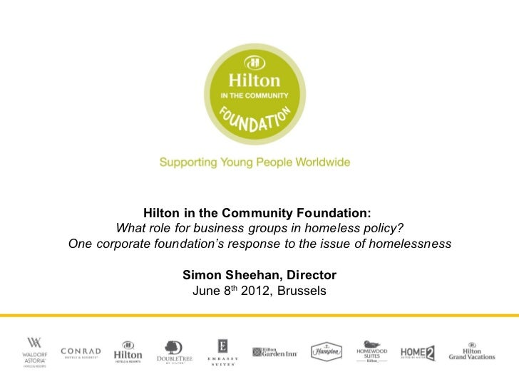 Hilton in the Community Foundation:       What role for business groups in homeless policy?One corporate foundation's resp...