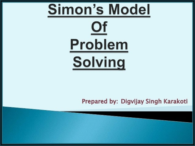 simons decision making process Managerial decision making is synonymous with the whole process of  management (simon, 1977) decision support systems and intelligent systems,  efraim.