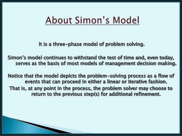 herbert a simon a decision making perspective James r bettman (1993) ,fellow's award speech the decision maker who  came in  in this paper, i will first provide a very brief historical perspective on  my work in  was my introduction as an undergraduate to the work of herbert  simon.