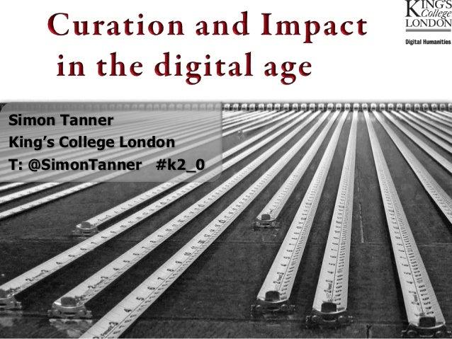 Simon TannerKing's College LondonT: @SimonTanner #k2_0