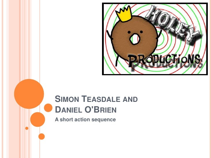Simon Teasdale and Daniel O'Brien<br />A short action sequence <br />