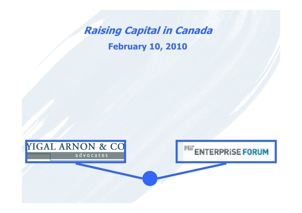 Raising Capital in Canada     February 10, 2010