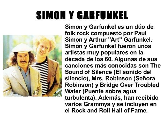 """SIMON Y GARFUNKELSimon y Garfunkel es un dúo defolk rock compuesto por PaulSimon y Arthur """"Art"""" Garfunkel.Simon y Garfunke..."""