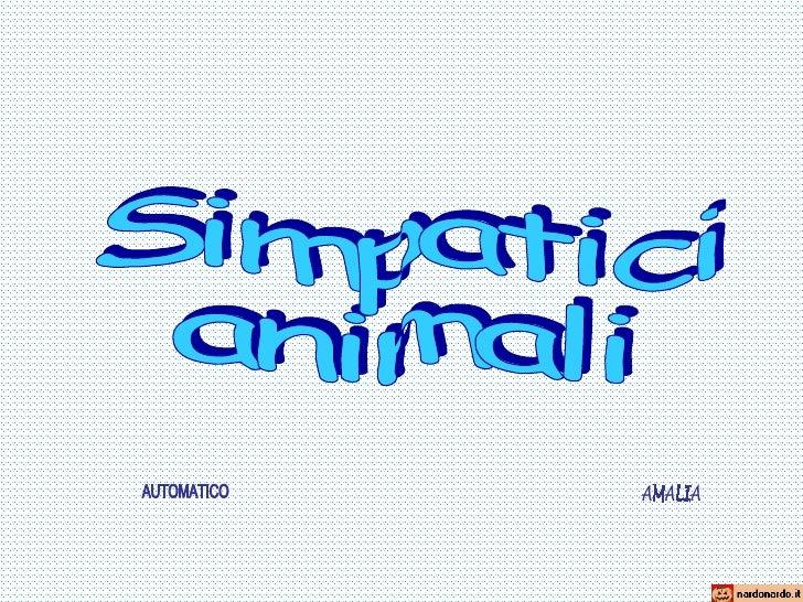 Simpatici animali AUTOMATICO AMALIA