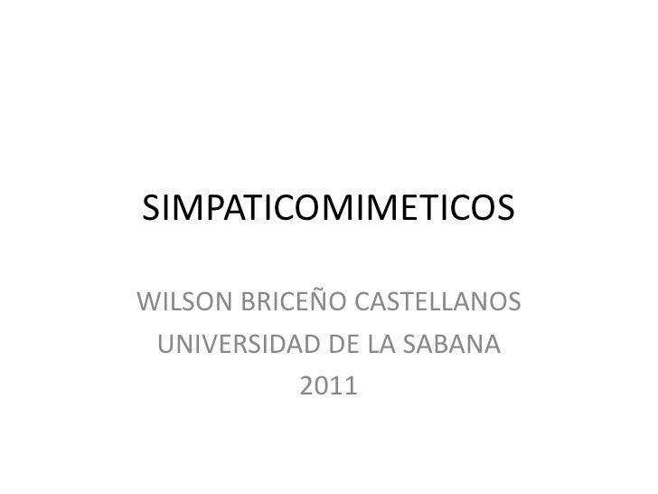 SIMPATICOMIMETICOSWILSON BRICEÑO CASTELLANOS UNIVERSIDAD DE LA SABANA           2011