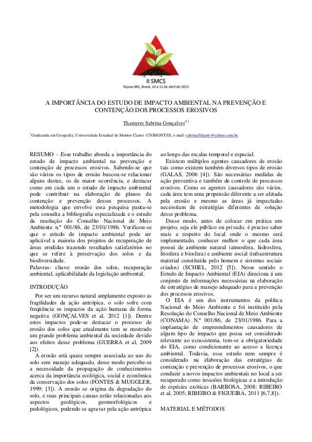 A IMPORTÂNCIA DO ESTUDO DE IMPACTO AMBIENTAL NA PREVENÇÃO E CONTENÇÃO DOS PROCESSOS EROSIVOS Thamyres Sabrina Gonçalves(1)...