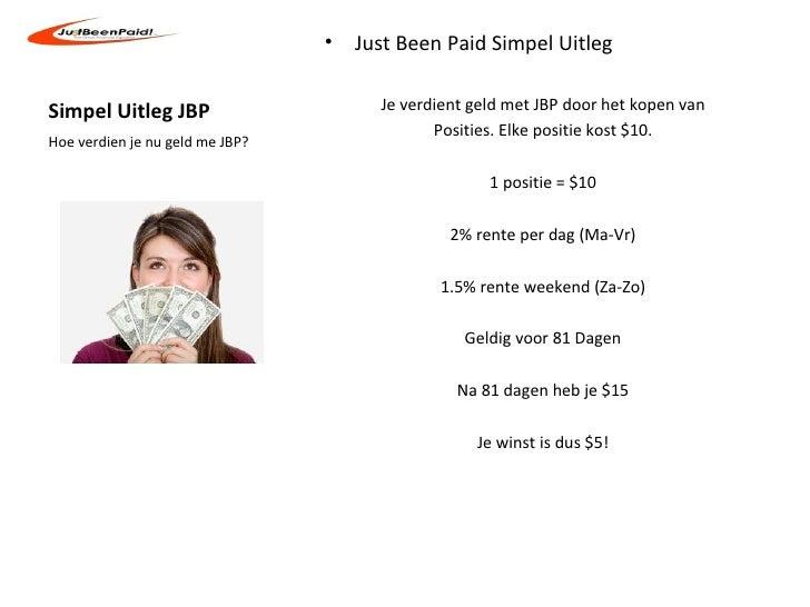 •   Just Been Paid Simpel UitlegSimpel Uitleg JBP                      Je verdient geld met JBP door het kopen van        ...