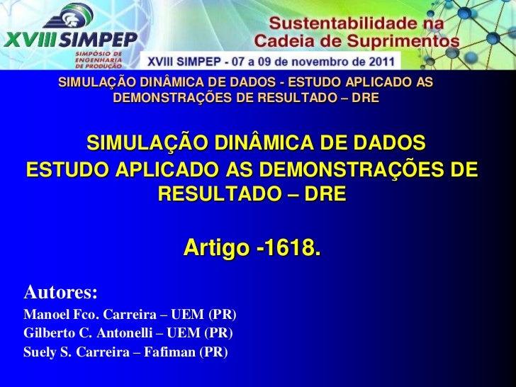 SIMULAÇÃO DINÂMICA DE DADOS - ESTUDO APLICADO AS            DEMONSTRAÇÕES DE RESULTADO – DRE     SIMULAÇÃO DINÂMICA DE DAD...