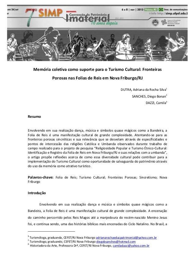 Memória coletiva como suporte para o Turismo Cultural: Fronteiras Porosas nas Folias de Reis em Nova Friburgo/RJ DUTRA, Ad...