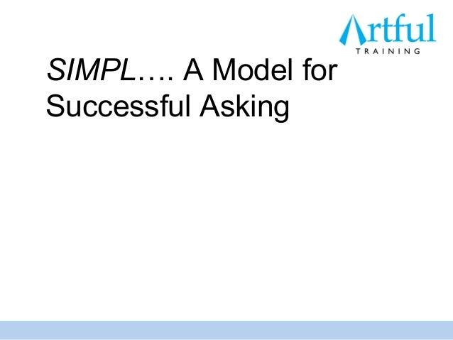SIMPL…. A Model forSuccessful Asking