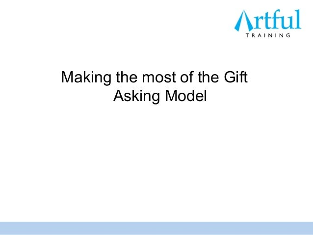 Making the most of the Gift      Asking Model