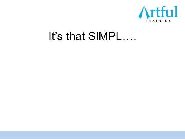 It's that SIMPL….