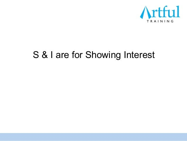 S & I are for Showing Interest