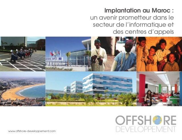 Implantation au Maroc : un avenir prometteur dans le secteur de l'informatique et des centres d'appels www.offshore-develo...