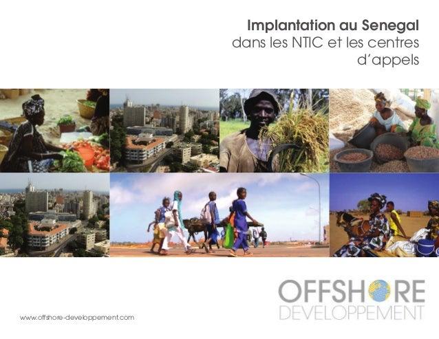 Implantation au Senegal dans les NTIC et les centres d'appels www.offshore-developpement.com