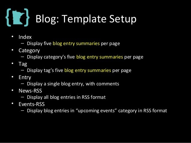 Blog: Template Setup • Index – Display five blog entry summaries per page • Category – Display category's five blog entry ...