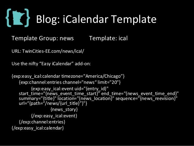 """Blog: iCalendar Template Template Group: news Template: ical URL: TwinCities-EE.com/news/ical/ Use the nifty """"Easy iCalend..."""