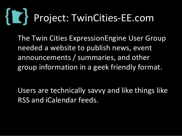 Project: TwinCities-EE.com The Twin Cities ExpressionEngine User Group needed a website to publish news, event announcemen...