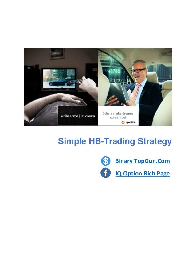 Binary TopGun.Com IQ Option Rich Page Simple HB-Trading Strategy