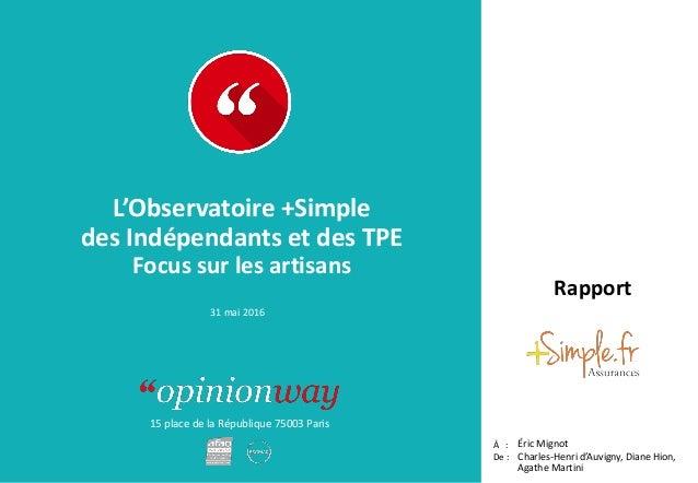 15 place de la République 75003 Paris Rapport À : De : L'Observatoire +Simple des Indépendants et des TPE Focus sur les ar...