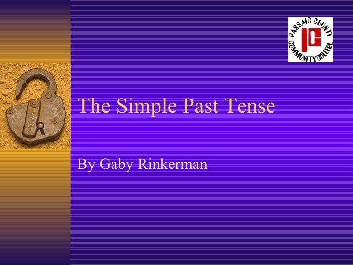 The Simple Past Tense By Gaby Rinkerman
