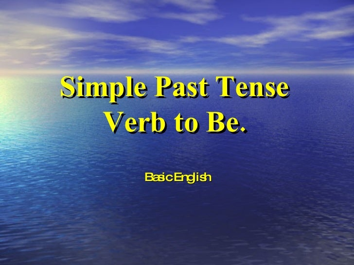 Simple Past Tense Verb to Be. Basic English
